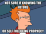 not sure if knowing the future