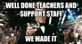 well done teachers and support staff