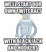 We'll start our own twitcraft